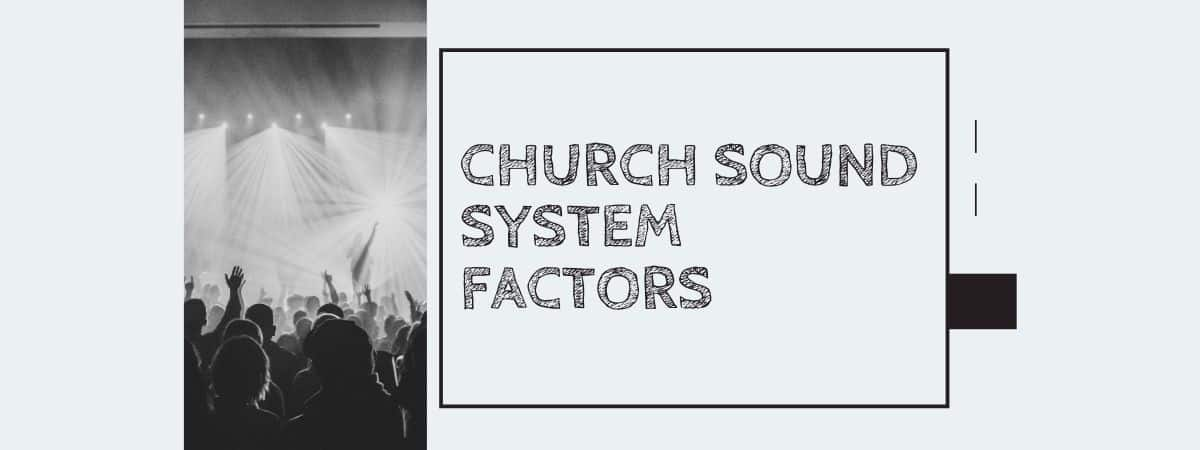 Church Sound System Factors