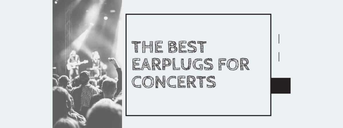 The Best Earplugs for Concerts and Festivals
