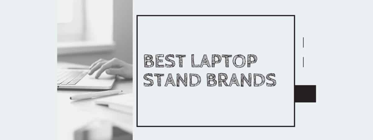 Best Laptop Stand Brands