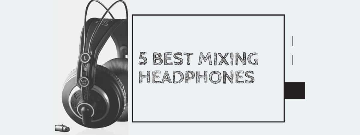 5 Best Mixing Headphones