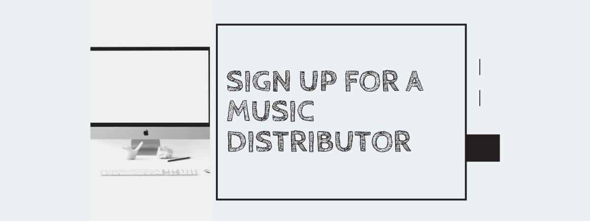 Sign up for a music distributor