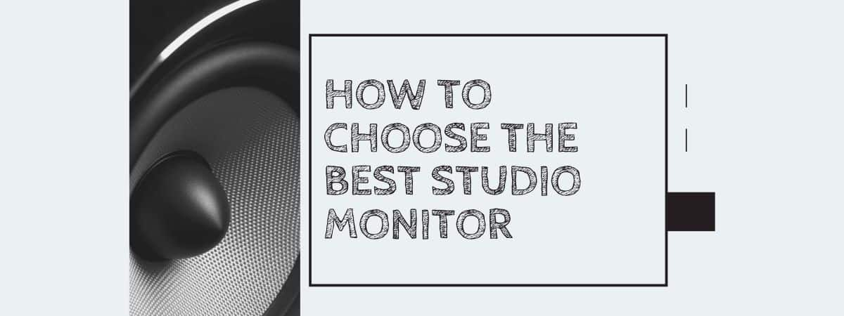How to Choose the Best Studio Monitor