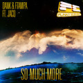 Dank & FTampa ft. jACQ – So Much More (Original Mix)