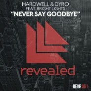 Hardwell & Dyro feat. Bright Lights – Never Say Goodbye