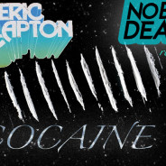 Eric Clapton – Cocaine (No Big Deal Remix)